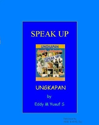 Speak Up Eddy M. Yusuf S