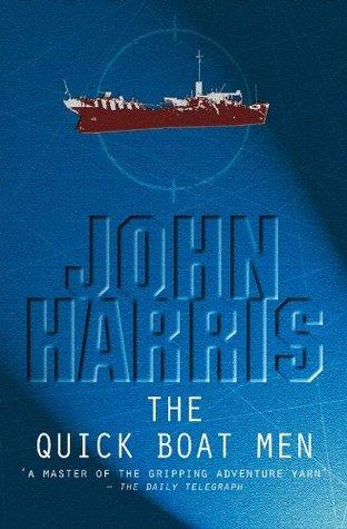 The Quick Boat Men John  Harris