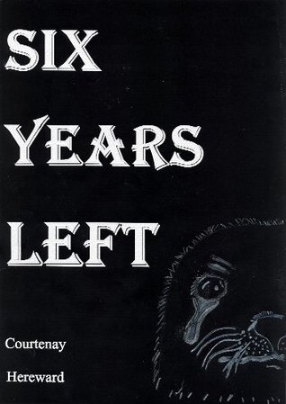 Six Years Left  by  Courtenay Hereward