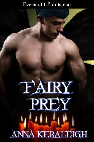 Fairy Prey (A Fairy Novel)  by  Anna Keraleigh