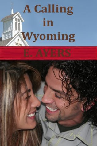 A Calling in Wyoming E. Ayers