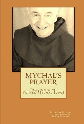 Mychals Prayer: Praying with Father Mychal Judge  by  Salvatore Sapienza