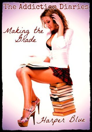 Making the Grade (An Erotic Coming of Age Story) Harper Blue