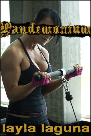 Pandemonium  by  Layla Laguna