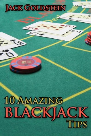10 Amazing Blackjack Tips Jack Goldstein