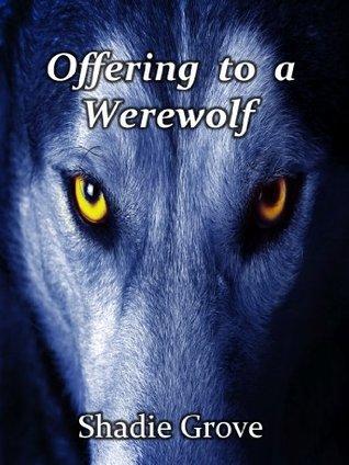 Offering to a Werewolf Shadie Grove