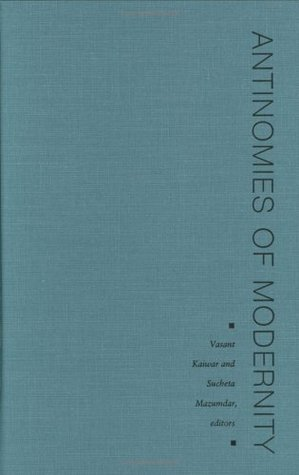 Antinomies of Modernity: Essays on Race, Orient, Nation  by  Vasant Kaiwar