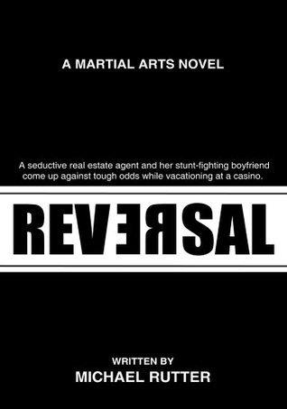 Reversal:A Martial Arts Novel Michael Rutter
