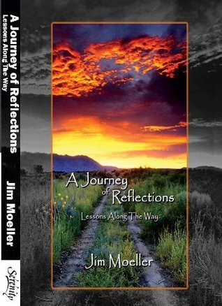 A Journey of Reflections  by  Jim Moeller