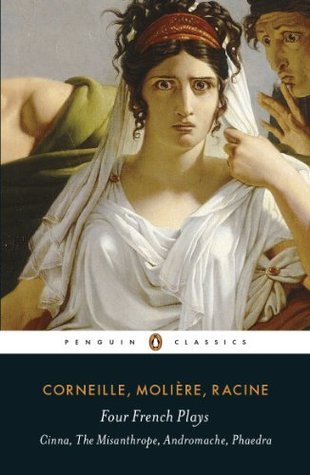 Four French Plays: Cinna, The Misanthrope, Andromache, Phaedra  by  Jean Racine