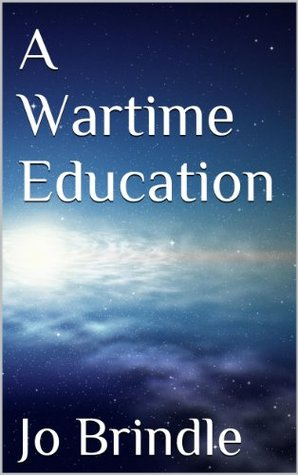 A Wartime Education  by  Jo Brindle