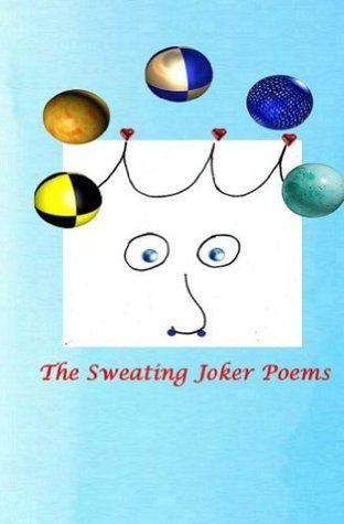The Sweating Joker Poems Stephen P. Means
