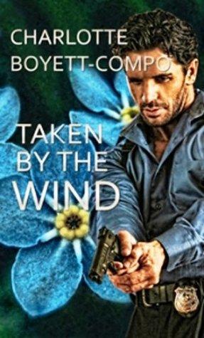 Taken The Wind by Charlotte Boyett-Compo