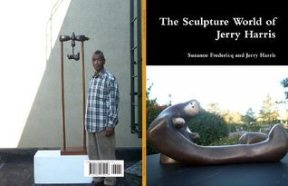 The Sculpture World Of Jerry Harris  by  Suzanne Fredericq