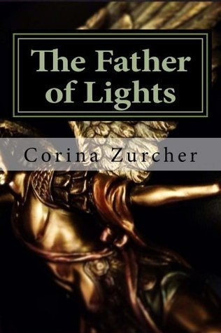 The Father of Lights Corina Zurcher