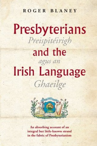 Presbyerians and the Irish Language  by  Roger Blaney