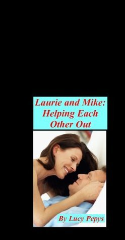 Laurie and Mike: Helping Each Other Out Lucy Pepys