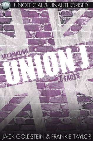 101 Amazing Union J Facts  by  Jack Goldstein