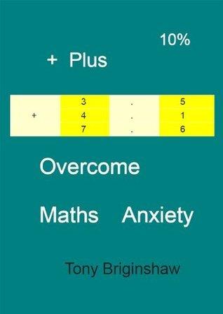 Overcome Maths Anxiety Tony Briginshaw