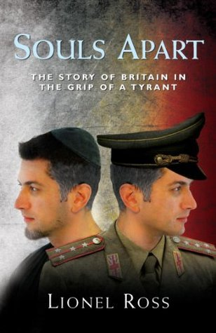 Souls Apart - The Story of Britain in the Grip of a Tyrant Lionel Ross
