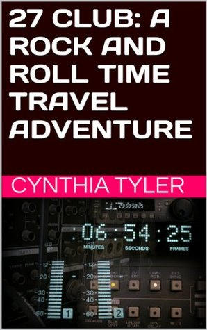 27 Club: A Rock N Roll Time Travel Adventure  by  Tyler Campbell