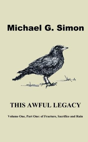 This Awful Legacy, part 1  by  Michael G. Simon