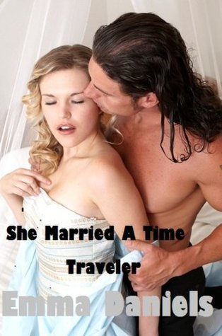 SHE MARRIED A TIME TRAVELER  by  Ethan Somerville