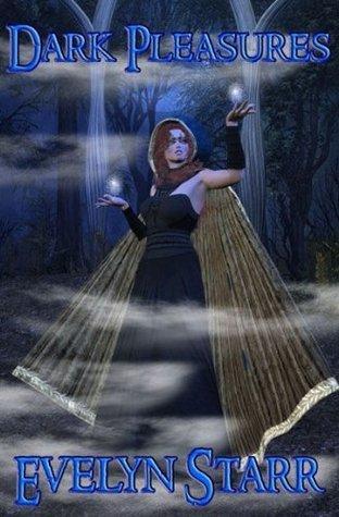 Dark Pleasures Evelyn Starr