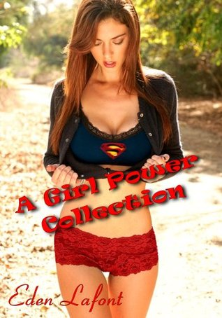 A Girl Power Collection  by  Eden LaFont