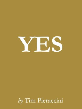 Yes  by  Tim Pieraccini