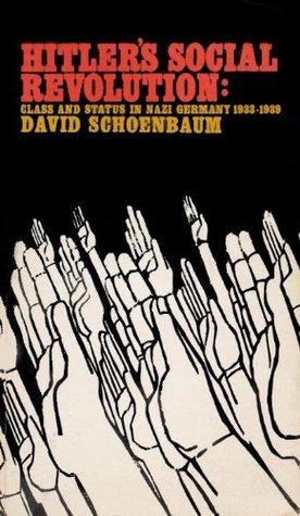 Hitlers Social Revolution  by  David Schoenbaum