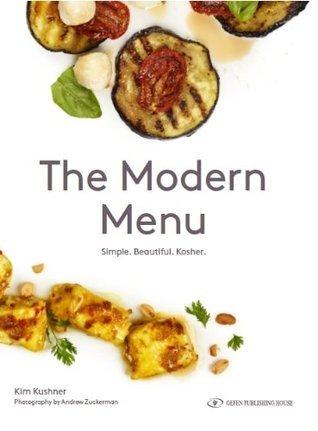 The Modern Menu  by  Kim Kushner