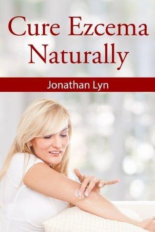 Cure Eczema Naturally Jonathan Lyn