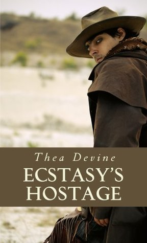 Ecstasys Hostage  by  Thea Devine