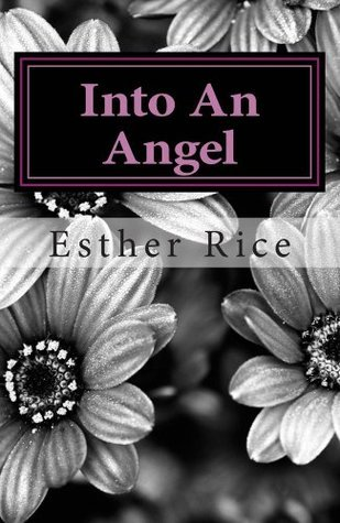 Into An Angel  by  Esther Rice