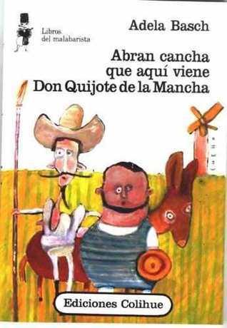 Abran cancha que aquí viene Don Quijote de la Mancha Adela Basch