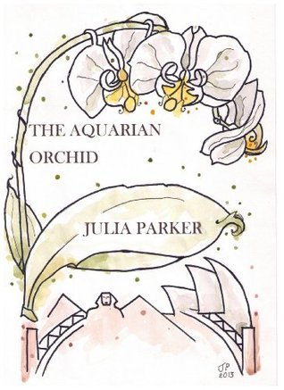 The Aquarian Orchid  by  Julia Parker