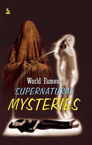 World Famous Supernatural Mysteries  by  Sukhadev Prashad