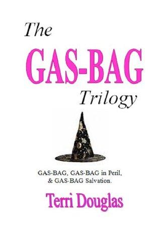 The GAS-BAG Trilogy Terri Douglas