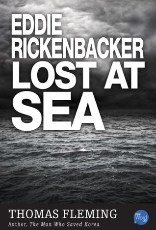 Eddie Rickenbacker Lost at Sea  by  Thomas Fleming
