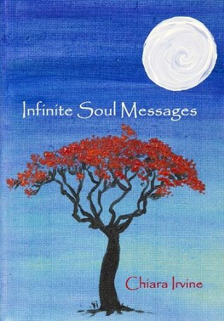 Infinite Soul Messages  by  Chiara Irvine