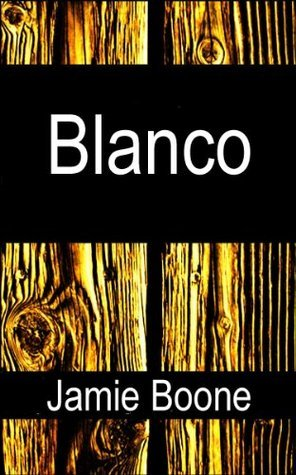 Blanco: An Erotic Romance of the Old West  by  Jamie Boone