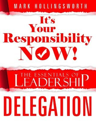 Its Your Responsibility Now! Mark Hollingsworth
