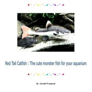 Red Tail Catfish : The cute monster fish for your aquarium  by  Kasidit Wannurak