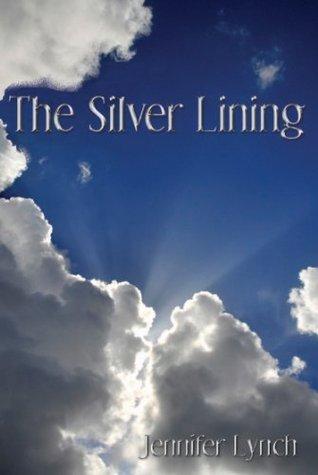 The Silver Lining  by  Jennifer Lynch