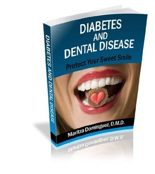 Diabetes and Dental Disease  by  Maritza Dominguez