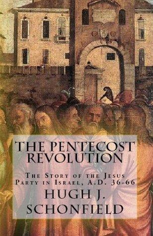The Pentecost Revolution Hugh J. Schonfield