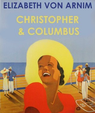 CHRISTOPHER AND COLUMBUS Elizabeth von Arnim