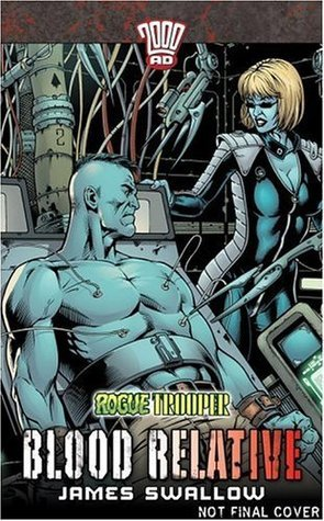 Rogue Trooper #2: Blood Relative  by  James Swallow