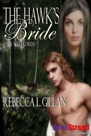 The Hawks Bride [The Wild Lords]  by  Rebecca L. Gillan